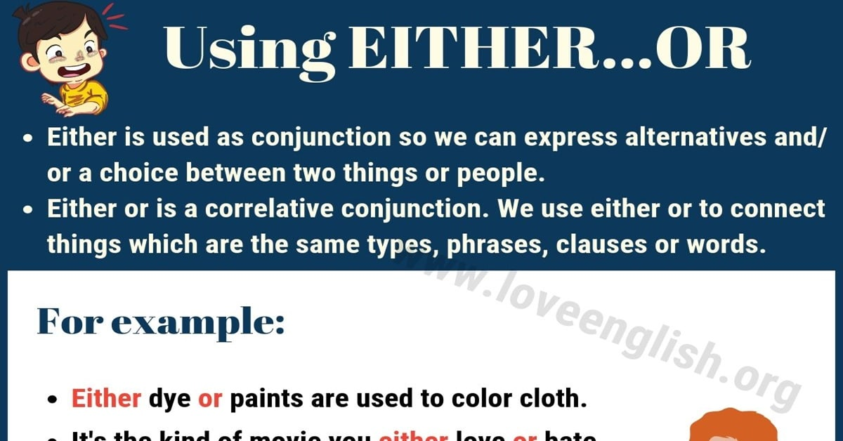 EITHER OR: How to Use Either Or in a Sentence - Love English