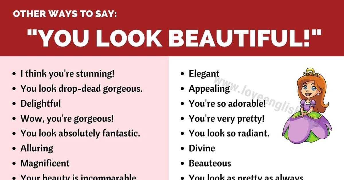 You Look Beautiful 45 Cute Ways To Say You Look So Beautiful Love English