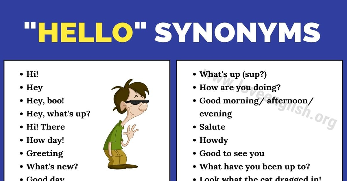 Hello Synonyms 35 Different Ways Of Saying Hello In English Love English Or hello over there works the same way as hi there or hello there, except that this is also indicated by hi. hello synonyms 35 different ways of